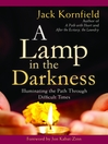 A Lamp in the Darkness Illuminating the Path Through Difficult Times by Jack Kornfield eBook
